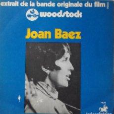 Discos de vinilo: JOAN BAEZ: EXTRAIT DE LA BANDE ORIGINALE DU FILM WOODSTOCK. Lote 180029491