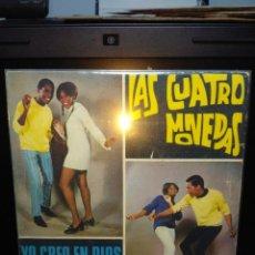Discos de vinilo: SG LAS CUATRO MONEDAS : YO CREO EN DIOS. Lote 143874106