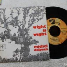 Discos de vinilo: MICHEL DELPECH WIGHT IS WIGHT SINGLE 1969. Lote 143874350