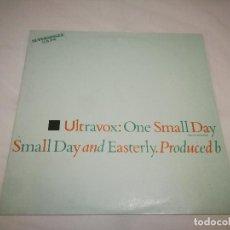 Discos de vinilo: ULTRAVOX_ONE SMALL DAY=UN DIA PEQUEÑO_VINILO MAXI SINGLE 12'' EDICIÓN ESPAÑOLA_1984_COMO NUEVO!!!. Lote 143877402