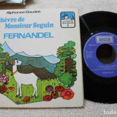 Discos de vinilo: LA CHEVRE DE MONSIEUR SEGUIN FERNANDEL A. DAUDET CUENTO INFANTIL EN FRANCES SINGLE. Lote 143880422