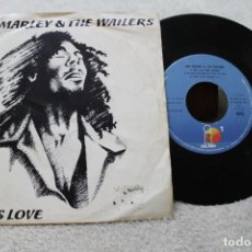 Discos de vinilo: BOB MARLEY THE WAILERS IS THIS LOVE SINGLE 1978. Lote 143885122