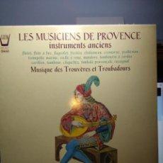 Discos de vinilo: LP LES MUSICIENS DE PROVENCE ( INSTRUMENTS ANCIENS ) MUSIQUE DES TROUVERES ET TROUBADOURS. Lote 143900846