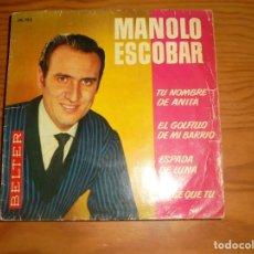 Discos de vinilo: MANOLO ESCOBAR. TU NOMBRE DE ANITA + 3. EP. BELTER, 1963 (#). Lote 143901086