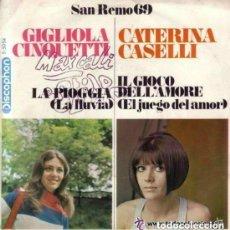 Discos de vinilo: GIGLIOLA CINQUETTI / CATERINA CSELLI - LA LLUVIA / EL JUEGO DEL AMOR - SAN REMO 1969. Lote 143901490