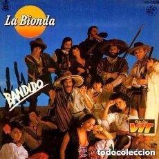 Discos de vinilo: LA BIONDA, BANDIDO Y THERE IS NO OTHER WAY, SINGLE PROMO COLA CAO VIT. HISPAVOX 1979. Lote 143915858