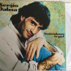 Discos de vinilo: LP SERGIO DALMA-SINTIENDONOS LA PIEL. Lote 143918254