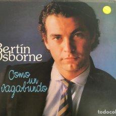 Discos de vinilo: LP' BERTIN OSBORNE-COMO UN VAGABUNDO. Lote 143923962