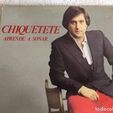 Discos de vinilo: LP CHIQUETETE-APRENDE A SOÑAR. Lote 143924314
