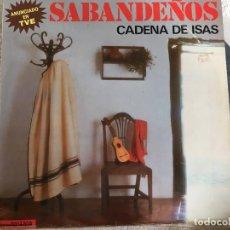 Discos de vinilo: LP LOS SABANDEÑOS-CADENA DE ISAS. Lote 143930042
