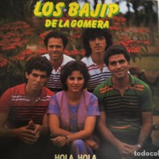 Discos de vinilo: LP LOS BAJIP DE LA GOMERA-HOLA HOLA. Lote 143930166