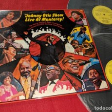 Discos de vinilo: JOHNNY OTIS SHOW LIVE AT MONTEREY 2LP 19714 EPIC GATEFOLD ESPAÑA SPAIN. Lote 143943418