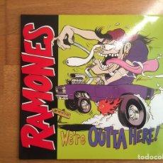 Discos de vinilo: RAMONES: WE'RE OUTTA HERE!. Lote 143960130