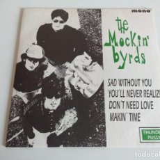 Discos de vinilo: SINGLE/THE MOKIN' BYRDS/SAD WITHOUT YOU.. Lote 144002618