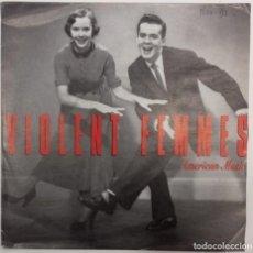 Discos de vinilo: VIOLENT FEMMES - AMERICAN MUSIC SG ED. INGLESA 1991. Lote 144022930