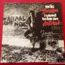 Discos de vinilo: ERIC BURDON VINILO I USED TO BE AN ANIMAL FIRMADO. Lote 144034422