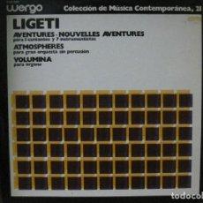 Discos de vinilo: LIGETI - AVENTURES/NOUVELLES/ATMOSPHERES/VOLUMINA SELLO WERGO-HISPAVOX CON ENCARTE.COMO NUEVO.. Lote 144044418