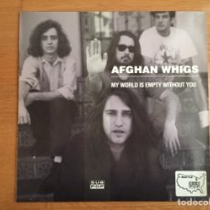 Discos de vinilo: AFGHAN WHIGS: MY WORLD IS EMPTY WITHOUT YOU / CONJURE ME-YOU MY FLOWER. Lote 144068790