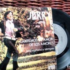 Discos de vinilo: SINGLE (VINILO) DE JERRY AÑOS 70. Lote 144069954