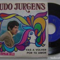 Discos de vinilo: UDO JÜRGENS CANTA EN ESPAÑOL - VAS A VOLVER / POR TU AMOR - SINGLE 1969 - BELTER - COMO NUEVO. Lote 144081422