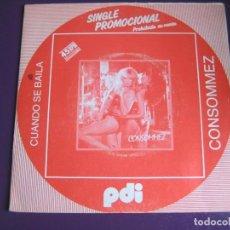 Discos de vinilo: CONSOMMEZ SG PDI 1984 PROMO - CUANDO SE BAILA +1 - ITALODISCO - EUROPOP - ELECTRONICA ITALIA. Lote 144099142