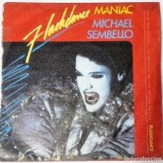 Discos de vinilo: MICHAEL SEMBELLO, MANIAC (VOCAL Y INSTRUMENTAL) SINGLE SPAIN 1983. Lote 133280806