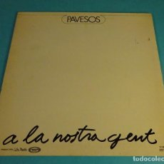 Discos de vinilo: PAVESOS. A LA NOSTRA GENT. Lote 144143302