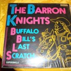 Discos de vinilo: THE BARRON KNIGHTS. BUFFALO BILL´S LAST SCRATCH. MAXI-SINGLE. EPIC, 1983 . IMPECABLE (#). Lote 144143650