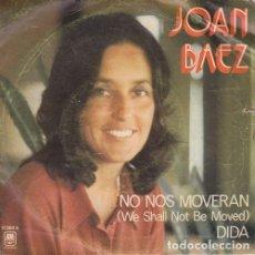 Discos de vinilo: JOAN BAEZ - NO NOS MOVERAN - SINGLE RARO DE VINILO EDICION ESPAÑOLA CANTADO EN INGLES. Lote 144152194