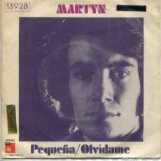 Discos de vinilo: MARTYN / PEQUEÑA / OLVIDAME (SINGLE 1975). Lote 144181198