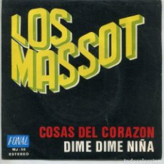 Discos de vinilo: LOS MASSOT / COSAS DEL CORAZON / DIME DIME NIÑA (SINGLE 1971). Lote 144182882
