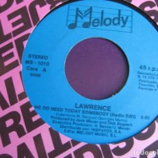Discos de vinilo: LAWRENCE SG MELODY 1992 WE DO NEED TODAY SOMEBODY - ELECTRONICA EURO HOUSE DISCO. Lote 144307170