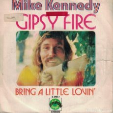Disques de vinyle: MIKE KENNEDY - GIPSY FIRE / BRING A LITTLE LOVIN' (SINGLE ESPAÑOL, EXPLOSION 1973). Lote 144315682