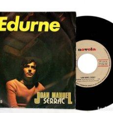 Discos de vinilo: SINGLE JOAN MANUEL SERRAT. EDURNE. NOVOLA, 1974. Lote 144348301