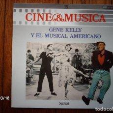 Discos de vinilo: CINE & MUSICA Nº 15 - GENE KELLY Y EL MUSICAL AMERICANO . Lote 144406282