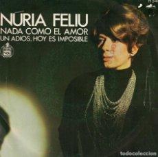 Dischi in vinile: NURIA FELIU - NADA COMO EL AMOR / UN ADIOS, HOY ES IMPOSIBLE (SINGLE ESPAÑOL, HISPAVOX 1969). Lote 144431362
