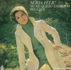 Dischi in vinile: NURIA FELIU - NO ME QUIERO ENEMORAR / PARA QUE (SINGLE ESPAÑOL, HISPAVOX 1970). Lote 144432174