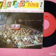 Discos de vinilo: LOS TICO TICO EN TITO'S SOL CAÑI / 3+ EP SPAIN PRESS (EX-/VG++) T. Lote 144447894