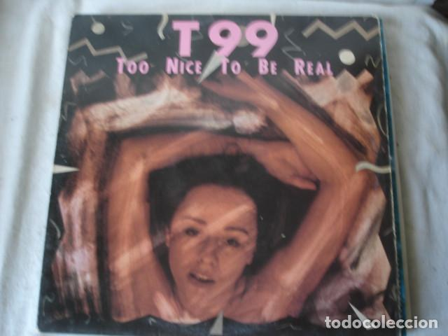 Discos de vinilo: T99 Too Nice To Be Real - Foto 1 - 144457546