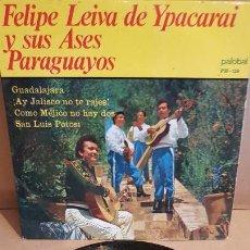 Discos de vinilo: FELIPE LEIVA DE YPACARAI Y SUS ASES PARAGUAYOS / GUADALAJARA / EP - PALOBAL-1967 / MBC. ***/***. Lote 144467274
