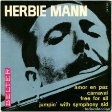 Discos de vinilo: HERBIE MANN – LOVE IN PEACE (AMOR EN PAZ) - EP SPAIN 1966 - BELTER 51.704. Lote 144475934