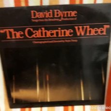 Discos de vinilo: DAVID BYRNE - THE CATHERINE WHEEL - SONG FROM BROADWAY PRODUCTION - HISPAVOX 1981 ESPAÑA. Lote 144497878