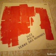 Discos de vinilo: JAZZ POUR TERRE DES HOMMES 1969. Lote 144512178
