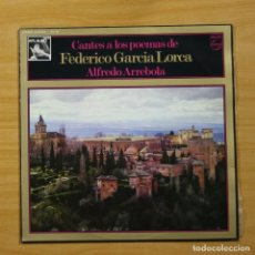 Discos de vinilo: ALFREDO ARREBOLA - CANTES A LOS POEMAS DE FEDERICO GARCIA LORCA - LP. Lote 144534714