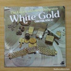 Discos de vinilo: THE LOVE UNLIMITED ORCHESTRA - WHITE GOLD - LP. Lote 144547525