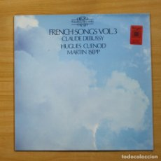 Discos de vinilo: DEBUSSY / HUGUES CUENOD / MARTIN ISEPP - FRENCH SONGS VOL 3 - LP. Lote 144557930