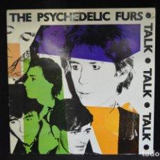 Discos de vinilo: THE PSYCHEDELIC FURS - TALK TALK TALK - LP. Lote 144561466