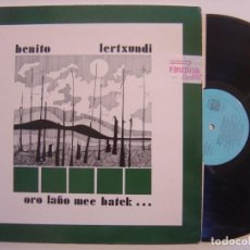Discos de vinilo: BENITO LERTXUNDI - ORO LAÑO MEE BATEK - LP CON INSERTO - ELKAR . Lote 144564274