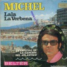 Discos de vinilo: MICHEL / LALA (IV FESTIVAL DEL ATLANTICO) / LA VERBENA (SINGLE 1969). Lote 144596234