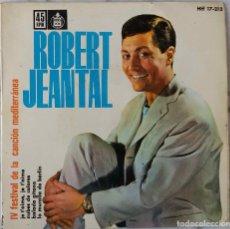 Discos de vinilo: ROBERT JEANTAL. JE T´AIME, JE T´AIME. IV FESTIVAL CANCION MDITERRANEA. EP ESPAÑA. Lote 144603662